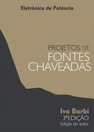 Ivo Barbi - Livro PROJETOS DE FONTES CHAVEADAS