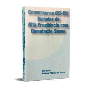 Ivo Barbi - Livro CONVERSORES CC-CC ISOLADOS DE ALTA FREQUENCIA COM COMUTAÇÃO SUAVE